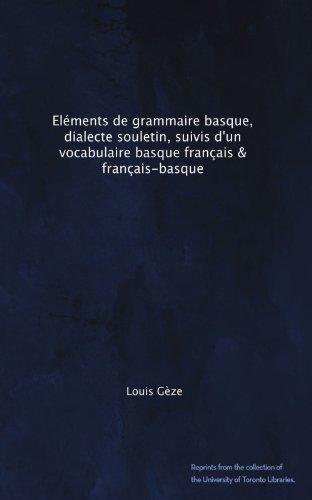 Eléments de grammaire basque, dialecte souletin, suivis d'un vocabulaire basque français & français-basque (French Edition)