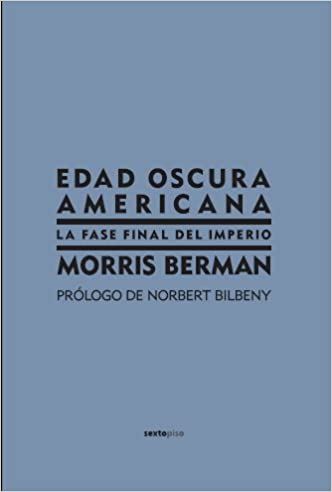 Edad oscura americana: La fase final del imperio (Ensayo Sexto Piso) (Spanish Edition)