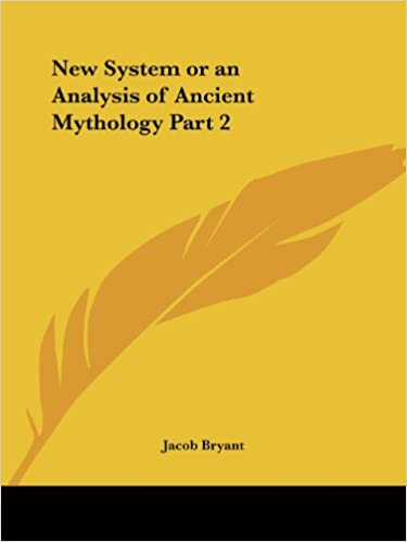 Download New System or an Analysis of Ancient Mythology Part 2 PDF