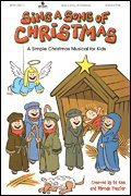 Sing a Song of Christmas: A Simple Christmas Musical for Kids (Split-Track Accompaniment (Christmas Split Track Accompaniment Cd)