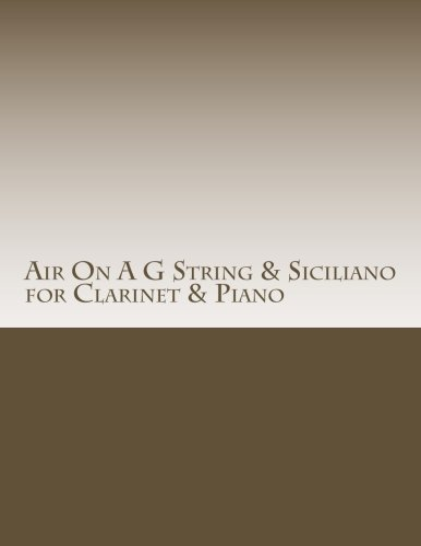 - Air On A G String & Siciliano for Clarinet & Piano
