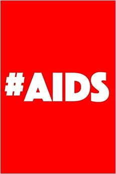 Aids Awareness Notebook 46: Purchase of this notebook makes a donation to AIDS research.