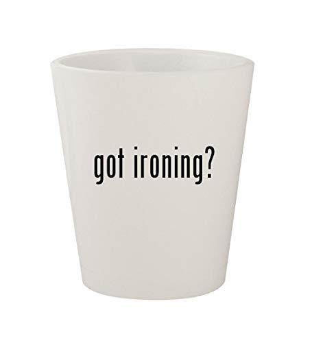got ironing? - Ceramic White 1.5oz Shot Glass