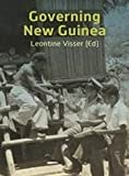 Governing New Guinea: An Oral History of Papuan