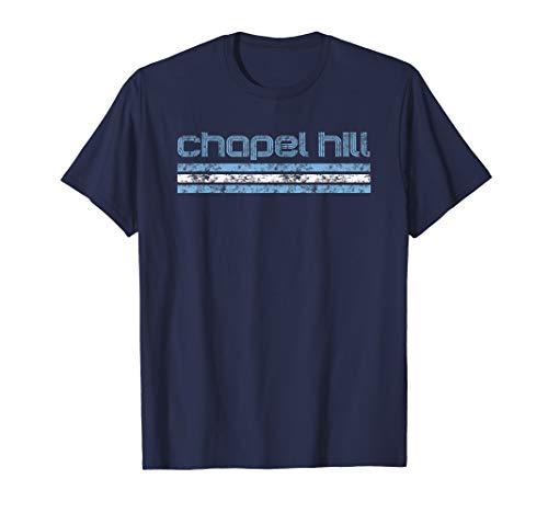 - Chapel Hill North Carolina Retro T Shirt Vintage Weathered