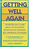 img - for Getting Well Again: A Step-by-Step, Self-Help Guide to Overcoming Cancer for Patients and Their Families book / textbook / text book