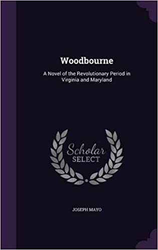 Book Woodbourne: A Novel of the Revolutionary Period in Virginia and Maryland