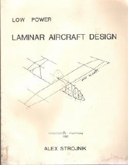 Low Power Laminar Aircraft Design: 20 mph Ultralight, 15 m Sailplane, 2-seater Motorglider, 200 mph Sport Plane, Ultralight Sailplane