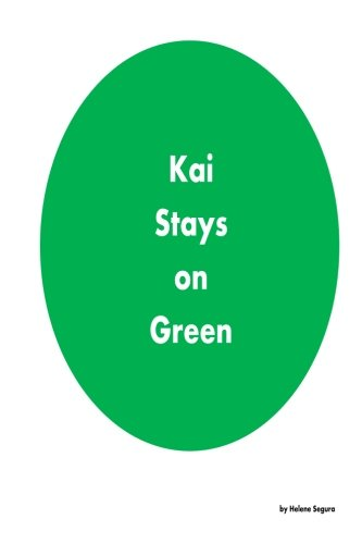 Kai Stays on Green: A Coloring Book with a Lesson