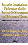 Improving Organizational Performance with the Productivity Measurement and Enhancement System : An International Collaboration, B. D. Tsoi, Robert D. Pritchard, 1590332229