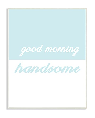 Stupell Home Décor Good Morning Handsome Split Teal Wall Plaque Art, 10 x 0.5 x 15, Proudly Made in USA