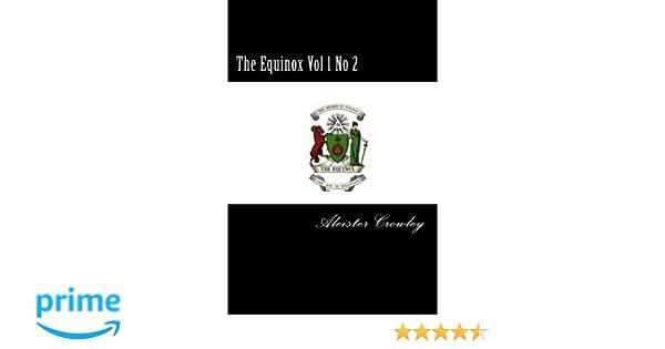The Equinox Vol 1 No 2 Aleister Crowley 9781503186057 Amazon