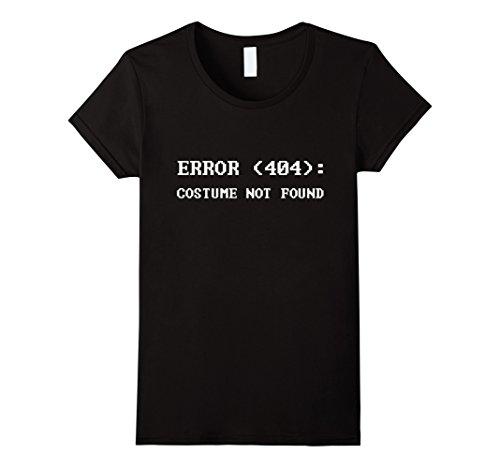 Womens Error 404 Costume Not Found Nerdy Halloween Costume T-Shirt Medium Black