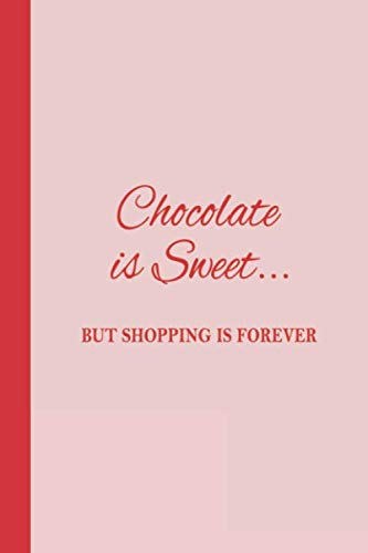 Journal: Chocolate is Sweet but Shopping is Forever (Red) 6x9 - DOT JOURNAL - Journal with dot grid paper - dotted pages with light grey dots ()
