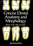Concise Dental Anatomy and Morphology, Fuller, James L. and Denehy, Gerald E., 0815132980