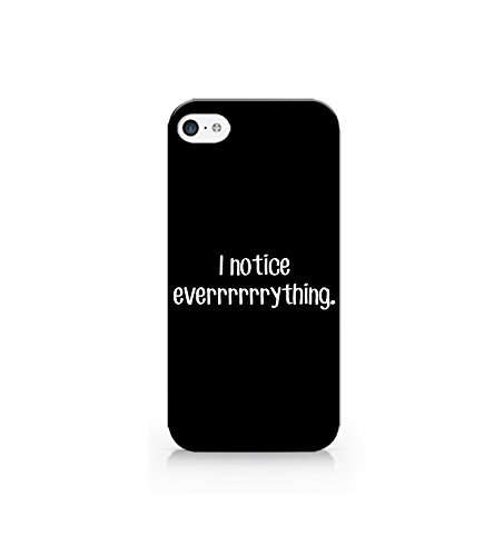 Case for iPhone 5/5S/5SE - Cover all sides - I Notice Everything - Cool Quotes - Cute Quotes - Teenager Gifts - Sassy Cases