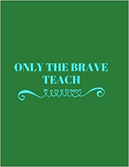 only the brave teach teachers grading book planner notebook for