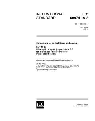 IEC 60874-19-3 Ed. 1.0 en:1999, Connectors for optical fibres and cables - Part 19-3: Fibre optic adaptor (duplex) type SC for multimode fibre connectors - Detail specification