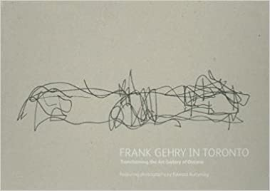 Frank Gehry in Toronto: Transforming the Art Gallery of
