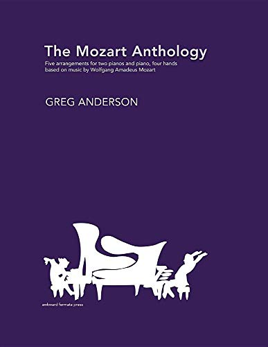 The Mozart Anthology: Arrangements for two pianos & piano, four-hands ()