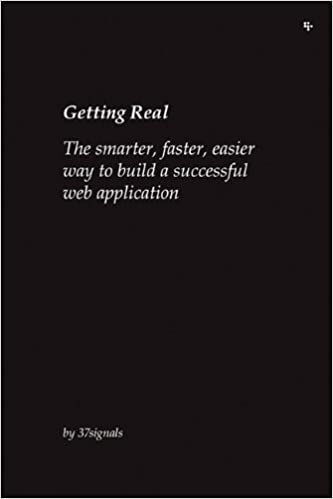 getting real the smarter faster easier way to build a successful