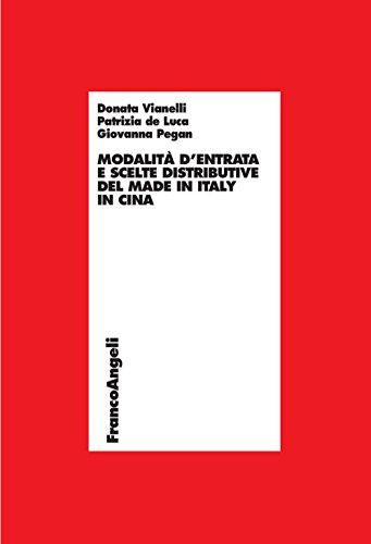 (Modalità d'entrata e scelte distributive del made in Italy in Cina (Economia - Ricerche Vol. 955) (Italian Edition))