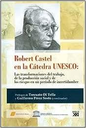 Book ROBERT CASTEL EN LA CATEDRA UNESCO (Spanish Edition)