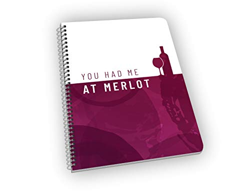 (You Had Me At Merlot - Funny Pun Wine Lover Quotes Notebook 9 x 6.6 Inches, 100 Pages, Journal, Diary, Gift For Mom, Sister, Writer, Gift Basket, Teacher, Friend)