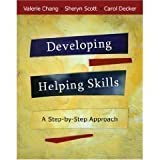 Developing Helping Skills: A Step-By-Step Approach, Valerie Nash Chang, 0495092630
