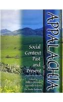 Concise Version of Appalachia: Social Context Past and Present, Fifth Edition, Edited by Phillip J. Obermiller and Micha