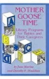 img - for Mother Goose Time: Library Programs for Babies and Their Caregivers (Wiley Trader's Advantage) book / textbook / text book