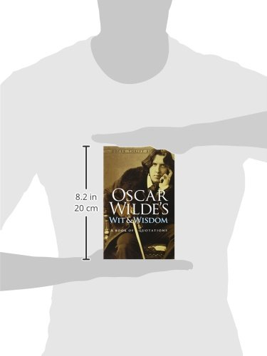 Oscar Wilde's Wit and Wisdom: A Book of Quotations (Dover Thrift Editions)