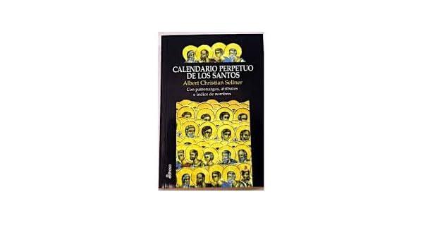 Calendario Con Santos.Calendario Perpetuo De Los Santos Albert Christian Sellner