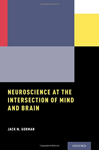 Neuroscience at the Intersection of Mind and - Gorman Jack