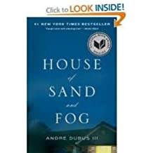 House of Sand and Fog Publisher: W. W. Norton & Company; Reprint edition
