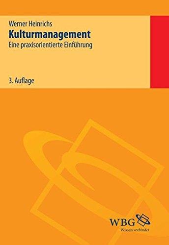 Kulturmanagement: Eine praxisorientierte Einführung Taschenbuch – 1. Juni 2012 Werner Heinrichs 3534253809 Wirtschaft / Management Cultural Studies