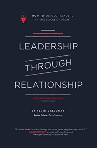 Leadership through Relationship: