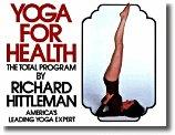 Yoga for Health: The Total Program (Richard Hittleman)