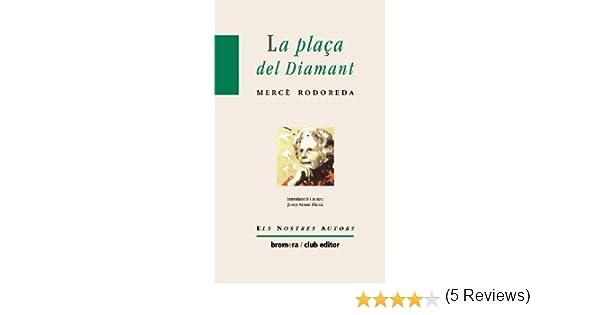 La plaça del Diamant by Mercè Rodoreda(1996-01-01): Amazon.es ...