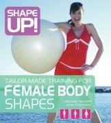 Shape Up!: Tailor-made Training for Female Body - Shape In Female