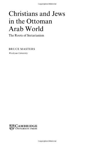Christians and Jews in the Ottoman Arab World: The Roots of Sectarianism (Cambridge Studies in Islamic Civilization)