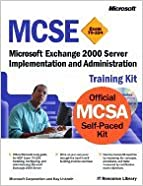 Microsoft Exchange 2000 Server Implementation & Administration Training Kit (01) by Corporation, Microsoft - Unkroth, Kay [Paperback (2001)]
