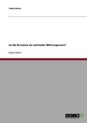 Ist die Eurozone ein optimaler Währungsraum? (German Edition) pdf