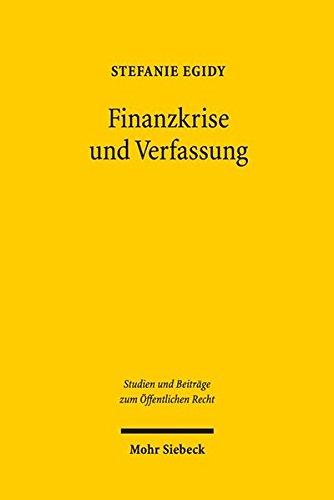 Finanzkrise Und Verfassung: Demokratisches Krisenmanagement in Deutschland Und Den USA (Studien Und Beitrage Zum Offentlichen Recht) (German Edition)