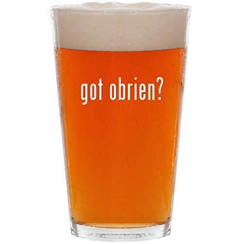 got obrien? - 16oz All Purpose Pint Beer - Barware Obrien Thomas