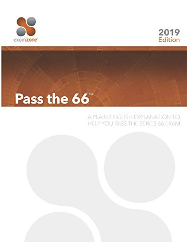 Pass The 66: A Plain English Explanation To Help You Pass The Series 66 Exam (Best Series 7 Study Material 2019)