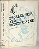 img - for SHOELEATHER AND PRINTERS' INK, 1924-1974. book / textbook / text book