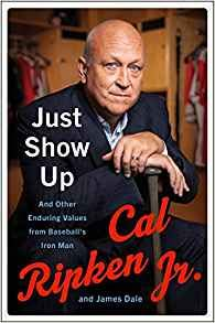- Just Show Up: and Other Enduring Values from Baseball's Iron Man-[by Cal Ripken] - [Hardcover] :: Best Sold Book in - Baseball