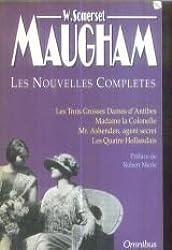 Nouvelles complètes : Les trois grosses dames d'Antibes, Madame la Colonelle, Mr.Ashenden, agent secret, Les quatre Hollandais