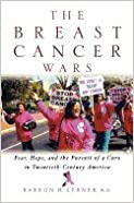 Book BREAST CANCER WARS : HOPE, FEAR, AND THE PURSUIT OF A CURE IN TWENTIETH-CENTURY AMERICA